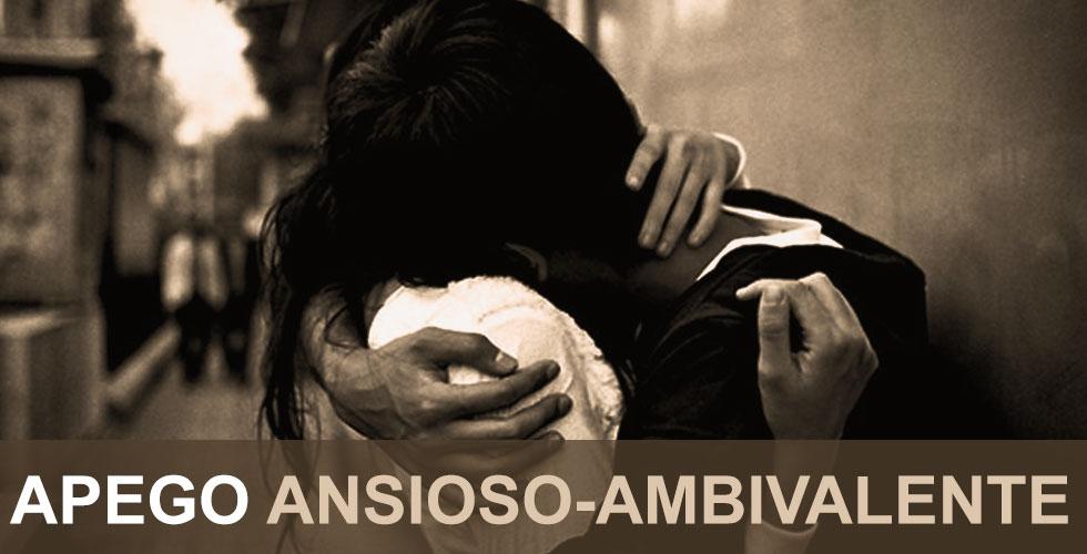El patrón de apego ansioso-ambivalente se asocia a relaciones dependientes