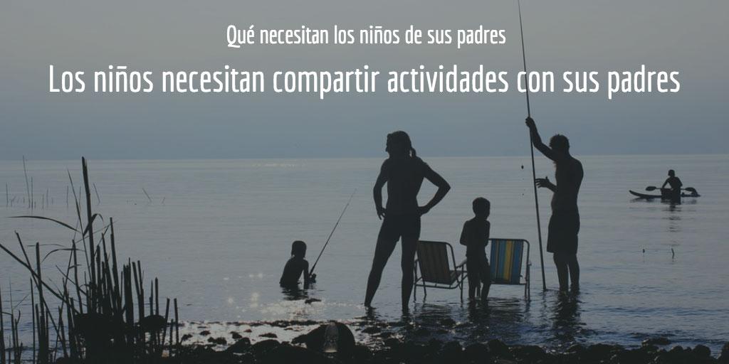 Qué necesitan los niños de sus padres: los niños necesitan compartir actividades con sus padres