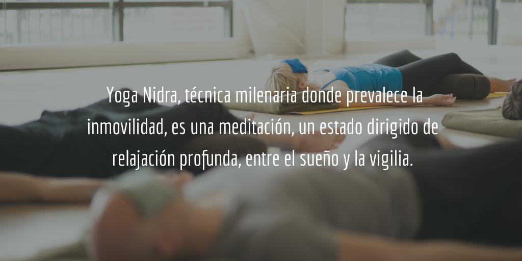 El yoga nidra es una técnica milenaria basada en la relajación profunda