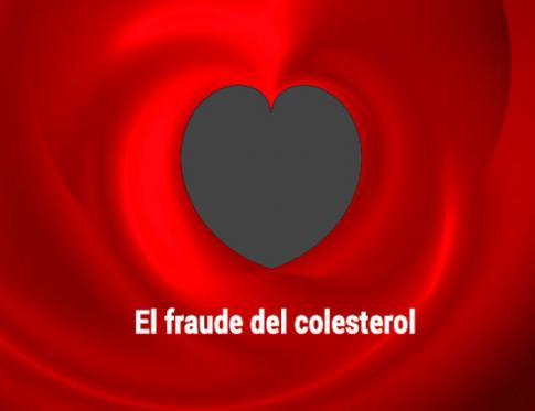 Colesterol, el fraude
