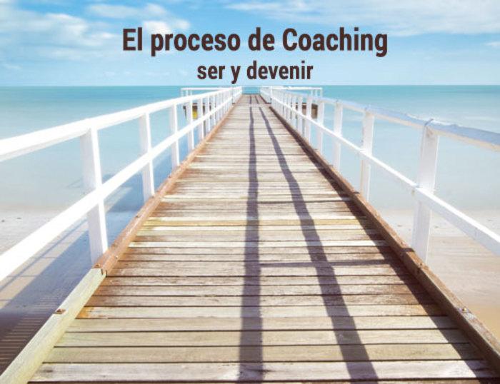 El proceso de Coaching, ser y devenir