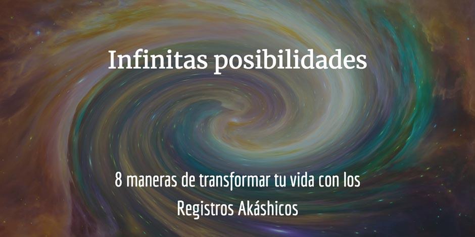 8 maneras de transformar tu vida con los Registros Akáshicos: infinitas posibilidades