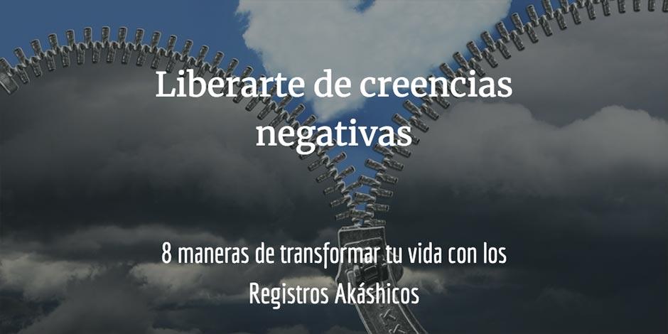 8 maneras de transformar tu vida con los Registros Akáshicos: liberarte de creencias negativas