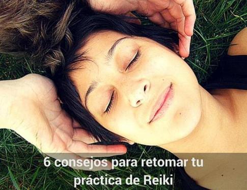 6 Consejos para retomar la práctica del Reiki