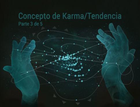Profundizando en el concepto de karma o tendencia.