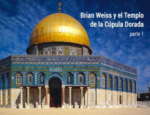 Brian Weiss y el Templo de la cúpula dorada