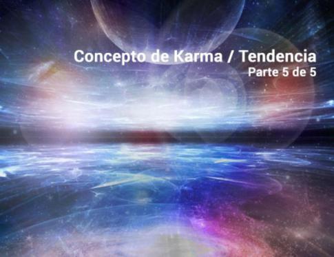Profundizando en el concepto de karma - tendencia.