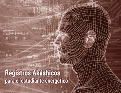 Los Registros Akáshicos para el estudiante energético