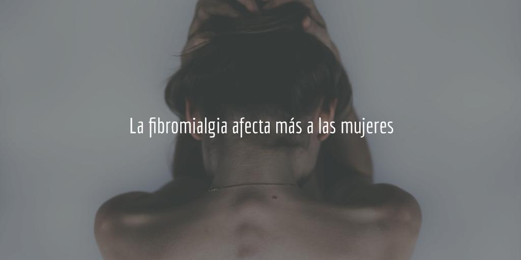 La fibromialgia impacta más a las mujeres