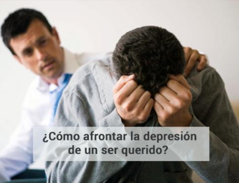 Cómo afrontar la depresion de un ser querido.