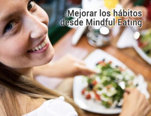 Mejorar los hábitos alimenticios desde Mindful Eating