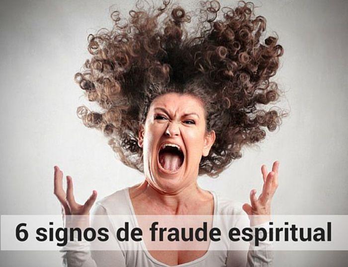 6 Signos de fraude espiritual