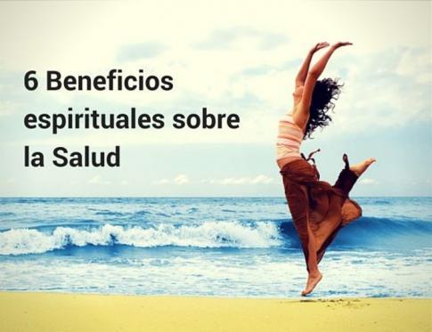 Descubre algunos beneneficios espirituales sobre la salud