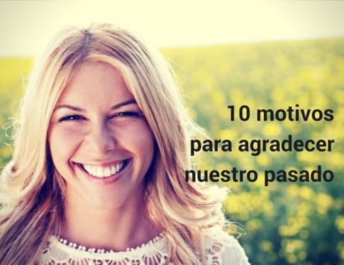 Conoce 10 motivos para agradecer nuestro pasado
