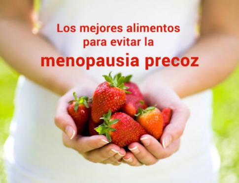 Los mejores alimentos para evitar la menopausia precoz.
