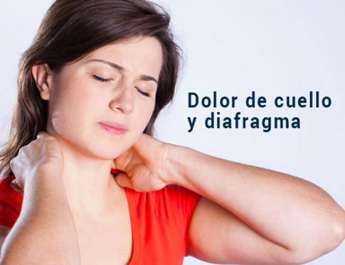 Dolor de cuello causado por bloqueos en el diafragma