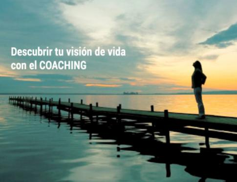 Consigue tu visión de vida con el Coaching