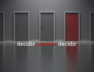 Decidir cambiar decidir